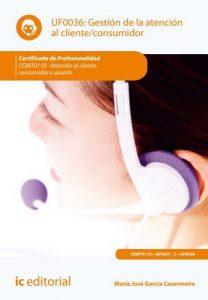 Gestión de la atención al cliente/consumidor. COMT0110 – María José García Casermeiro [ePub & Kindle]