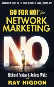 Go for No! for Network Marketing – Richard Fenton, Andrea Waltz, Ray Higdon [ePub & Kindle] [English]