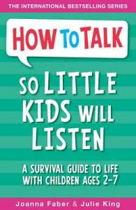 How To Talk So Little Kids Will Listen: A Survival Guide to Life with Children Ages 2-7 – Joanna Faber, Julie King [ePub & Kindle] [English]