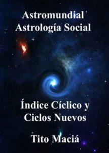 Indice Ciclico y Ciclos Nuevos: Astromundial – Tito Maciá [ePub & Kindle]