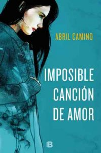 Imposible canción de amor – Abril Camino [ePub & Kindle]