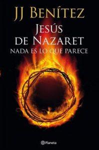 Jesús de Nazaret: Nada es lo que parece – J. J. Benítez [ePub & Kindle]