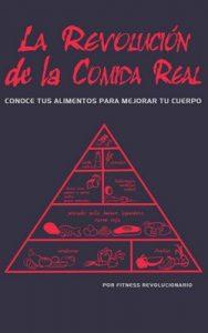La Revolución de la Comida Real: Conoce tus alimentos para mejorar tu cuerpo – Marcos Vázquez [ePub & Kindle]