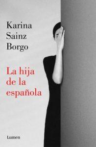 La hija de la española – Karina Sainz Borgo [ePub & Kindle]