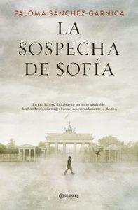 La sospecha de Sofía (volumen independiente) – Paloma Sánchez-Garnica [ePub & Kindle]