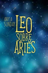 Leo sobre Aries: Signos de amor #1.5 – Anyta Sunday, Virginia Cavanillas [ePub & Kindle]