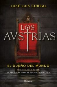 Los Austrias. El dueño del mundo (Volumen independiente) – José Luis Corral [ePub & Kindle]