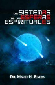Los Sistemas de las Esferas Espirituales – Mario H. Rivera [ePub & Kindle]