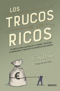 Los trucos de los ricos: 92 trucos para multiplicar tu dinero, proteger tu patrimonio y reducir tus impuestos legalmente – Juan Haro [ePub & Kindle]