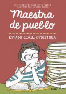 Maestra de pueblo. Estado civil: opositora – Maestra de pueblo, Cristina Picazo [Kindle & PDF]
