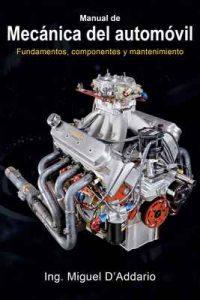 Manual de mecánica del automóvil: Fundamentos, componentes y mantenimiento – Miguel D'Addario [ePub & Kindle]