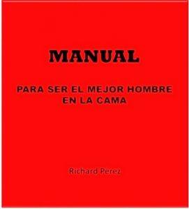 Manual para ser el mejor hombre en la cama. (#1) – Richard Perez [ePub & Kindle]