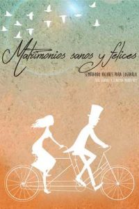 Matrimonios Sanos y Felices: Sembrando valores para lograrlo – Euri Cabral, Zinayda Rodriguez [ePub & Kindle]