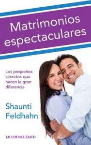 Matrimonios espectaculares Los pequeños secretos que hacen – Shaunti Feldhahn [ePub & Kindle]