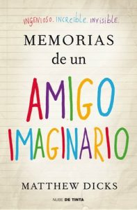 Memorias de un amigo imaginario – Matthew Dicks [ePub & Kindle]