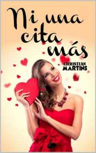 Ni una cita más – Christian Martins [ePub & Kindle]