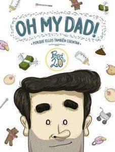 Oh my dad! Porque ellos también cuentan – Papá 2.0's [ePub & Kindle]
