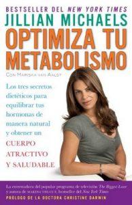 Optimiza tu metabolismo: Los tres secretos dieteticos para equilibrar tus hormonas de manera natural y obtener un cuerpo atractivo y saludable: Los tres … y ob tener un cuerpo atractivo y saludable – Jillian Michaels [ePub & Kindle]