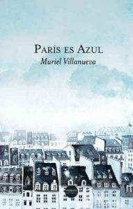 París es Azul – Muriel Villanueva [ePub & Kindle]