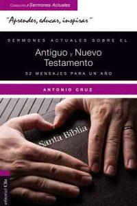 Sermones actuales sobre el AT y el NT 52 mensajes para un año – Antonio Cruz Suárez [ePub & Kindle]