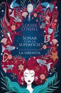 Soñar con la superficie – Louise O'Neill [ePub & Kindle]