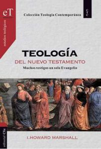 Teología del Nuevo Testamento – Howard I. Marshall [ePub & Kindle]