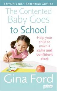 The Contented Baby Goes to School: Help your child to make a calm and confident start – Gina Ford [ePub & Kindle] [English]