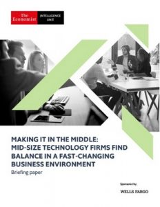 The Economist Intelligence Unit – Making It in the Middle Mid-Size Technology Firms Find Balance in a Fast-changing Business Environment (2019) [PDF]