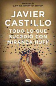 Todo lo que sucedió con Miranda Huff – Javier Castillo [ePub & Kindle]