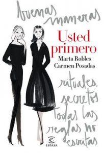 Usted primero Buenas maneras, rituales, secretos, todas – Marta Robles, Carmen Posadas [ePub & Kindle]
