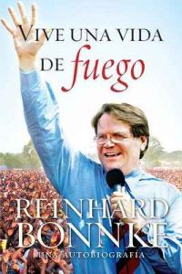 Vive Una Vida De Fuego: Reinhard Bonnke Autobiografia – Reinhard Bonnke [ePub & Kindle]