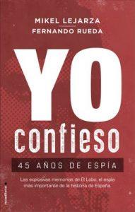 Yo confieso: 45 años de espía (No Ficción) – Mikel Lejarza, Fernando Rueda [ePub & Kindle]