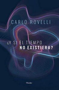 ¿Y si el tiempo no existiera? – Carlo Rovelli, Maria Pons Irazazábal [ePub & Kindle]