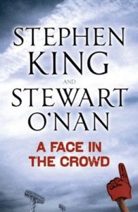 A Face in the Crowd – Stephen King, Stewart O'Nan [ePub & Kindle] [English]