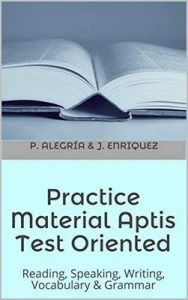 APTIS oriented practice material: Practice material APTIS test oriented – Patricia Alegría, Jana Enríquez [ePub & Kindle] [English]