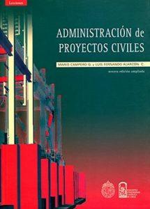 Administración de proyectos civiles – Mario Campero, Luis Fernando Alarcón [ePub & Kindle]