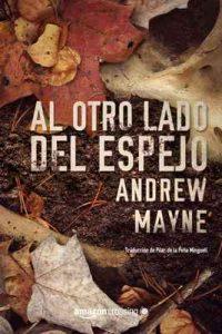 Al otro lado del espejo (Las investigaciones de Theo Cray nº 2) – Andrew Mayne, Pilar de la Peña Minguell [ePub & Kindle]
