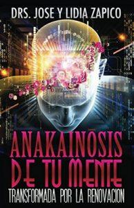 Anakainosis De Tu Mente: Transformadad por la Renovación – Jose Zapico, Lidia Zapico [ePub & Kindle]