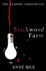 Blackwood Farm: The Vampire Chronicles 9 (Paranormal Romance) – Anne Rice [ePub & Kindle] [English]