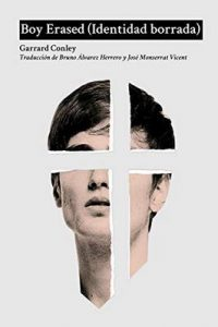 Boy Erased (Identidad borrada) – Garrard Conley, Bruno Álvarez Herrero, José Monserrat Vicent [ePub & Kindle]