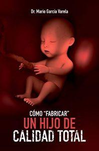 Cómo «fabricar» un hijo de Calidad Total – Maria García Varela [ePub & Kindle]