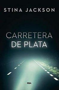 Carretera de Plata (NOVELA POLICÍACA BIB) – Stina Jackson, Elda García-Posada [ePub & Kindle]