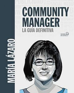 Community manager. La guía definitiva (Social Media) – María Lázaro Ávila [ePub & Kindle]
