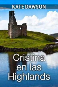 Cristina en las Highlands (Julia y amigas nº 3) – Kate Dawson [ePub & Kindle]