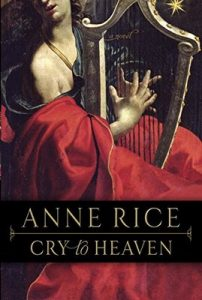 Cry to Heaven: A Novel – Anne Rice [ePub & Kindle] [English]