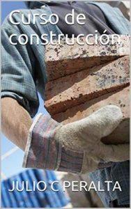 Curso de construcción – Julio C Peralta [ePub, Kindle & PDF]