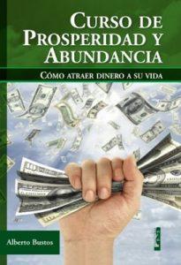 Curso de prosperidad y abundancia. Cómo atraer dinero a su vida – Alberto Bustos [ePub & Kindle]