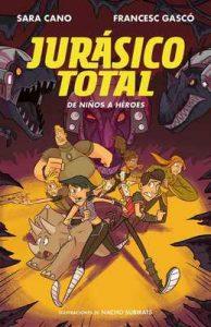De niños a héroes (Serie Jurásico Total 3) – Francesc Gascó, Sara Cano Fernández [ePub & Kindle]
