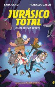 Dinos contra robots (Serie Jurásico Total 2) – Sara Cano Fernández, Francesc Gascó [ePub & Kindle]
