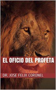 El Oficio del Profeta – Jose Felix Coronel [ePub & Kindle]